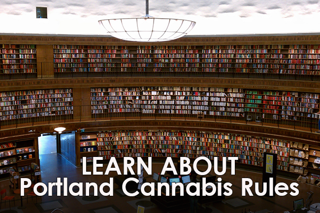 Learn About Portland Marijuana Rules