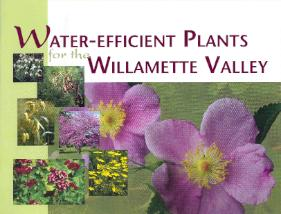 "Get the guide  ""Water Efficient Plants for the Willamette Valley"" by calling  503-823-4527"