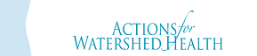 Actions for Watershed Health