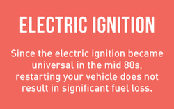 since the electric ignition became universal in the mid 80s, restarting your vehicle does not result in significant fuel loss