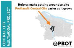 Help us make getting around Portland's Central City easier as it grows
