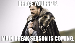 Game of Thrones Meme: Main break season is coming...